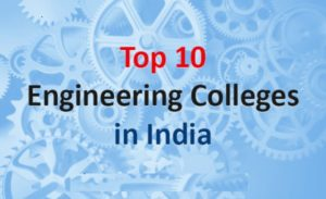 Top Ten Engineering Colleges India Placement Wise