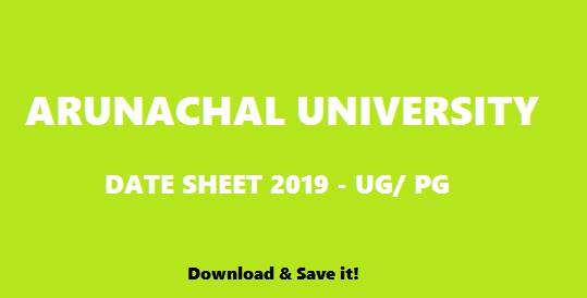 Arunachal University date sheet 2019 Check BA 1st 2nd 3rd Year Exam time table