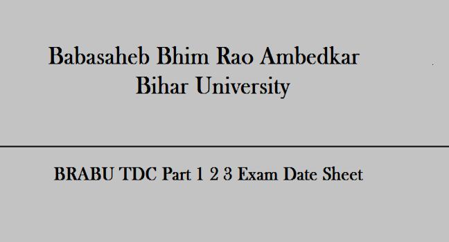 BRABU Exam Date Sheet 2019 Bihar University TDC Part 1 2 3 Exam Schedule/Routine Download