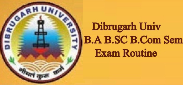 Dibrugarh University Routine 2019, www.dibru.ac.in UG PG Exam Date Sheet/Schedule 2019 PDF