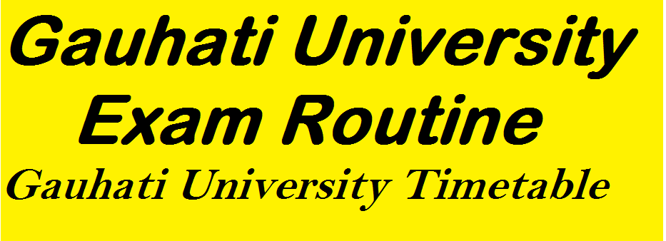 Gauhati University Routine 2019 BA/B.Sc/B.com/LLB Dec Exam Time Table