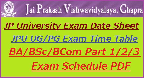JP University Exam Date Sheet 2019 JPU Chapra BA B.SC B.COM Part 1 2 3 Exam Schedule PDF@jpv.bih.nic.in