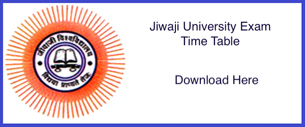 Jiwaji University Time Table 2019, www.jiwaji.edu BA, BSc, BCom Exam Date Sheet