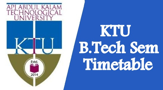 KTU Time Table 2019 (S2, S4, S6, S8) – www.ktu.edu.in Exam time table 2019