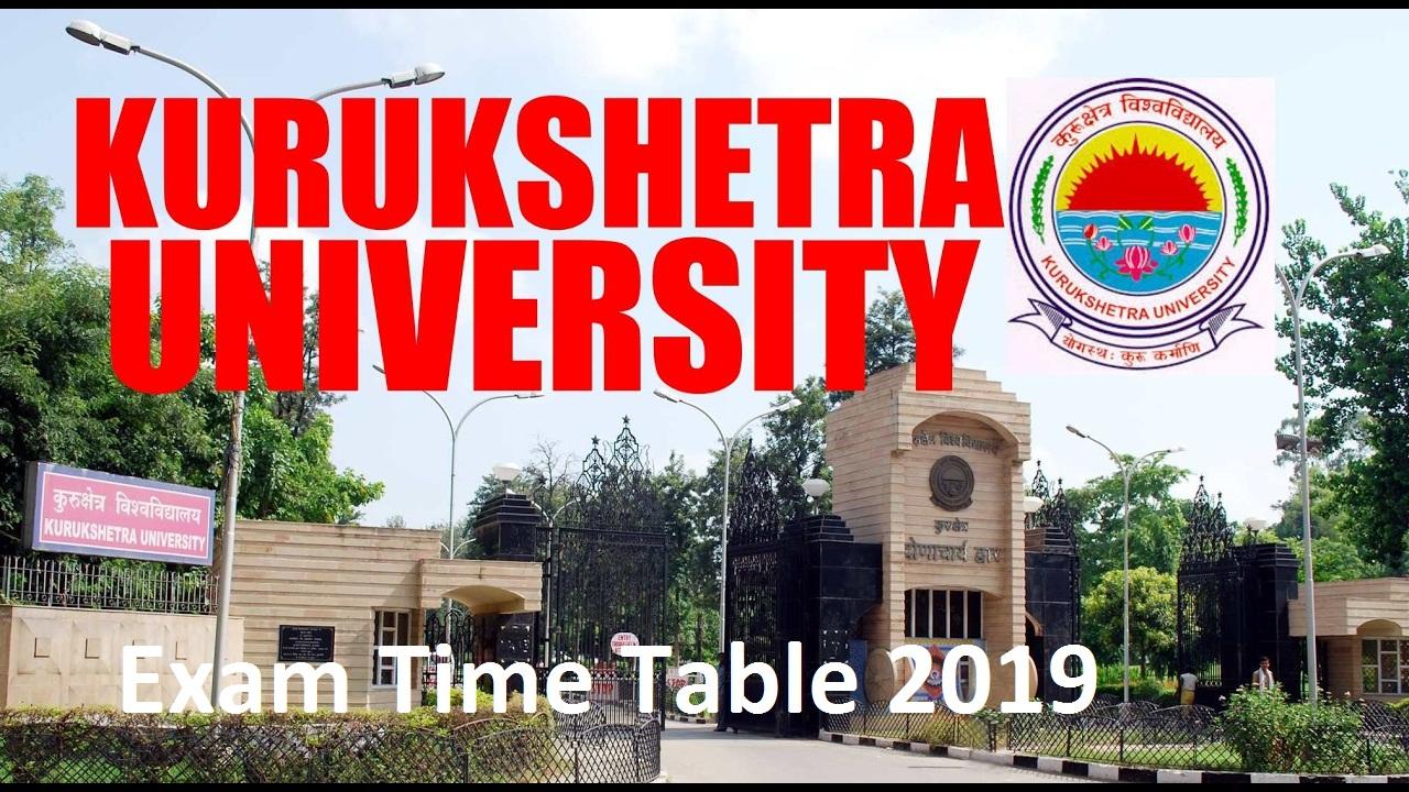 KUK Date Sheet 2019, KURUKSHETRA UNIVERSITY BTECH/BA/BSC/BCOM Exam Time Table 2018-19