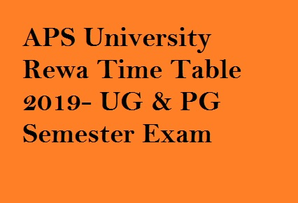 APSU Time Table 2019, Awadesh Pratap Singh University BA BSC BCOM Date Sheet apsurewa.ac.in