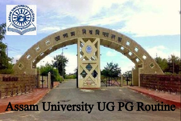 Assam University Routine 2019 Assam University BA BSc BCom Even Sem Time Table 2019