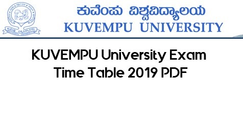 Kuvempu University exam Time Table 2018-2019 www.kuvempu.ac.in BA BSC BCOM BBA Exam Date Sheet 2019