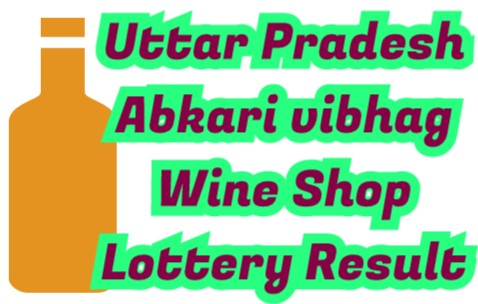 uttar pradesh abkari vibhag wine shop result
