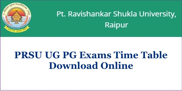PRSU Time Table 2019 PDF, PRSU Raipur University BA BSC BCOM Exam Date Sheet 2019 PDF