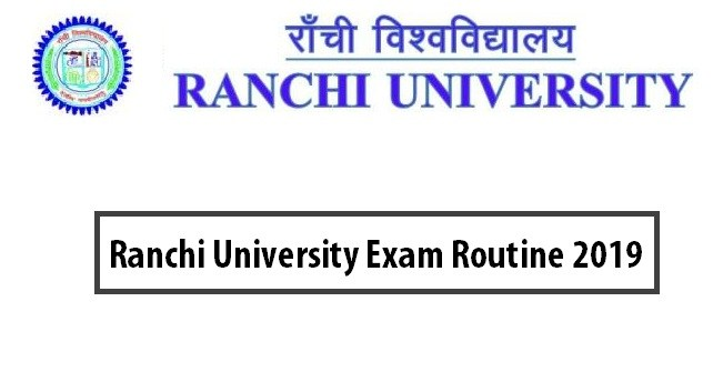 Ranchi University Routine 2019 – Part 1 2 3 exam routine ranchiuniversity.ac.in 2019