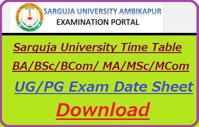 Sarguja University Exam Time Table 2019 BA B.Sc B.Com MA M. Sc M.Com Date Sheet