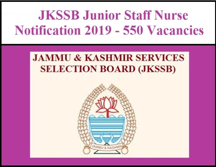 JKSSB Junior Staff Nurse Notification 2019 – 550 Vacancies