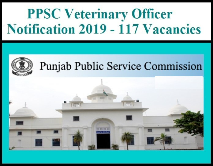 PPSC Veterinary Officer Notification 2019 – 117 Vacancies