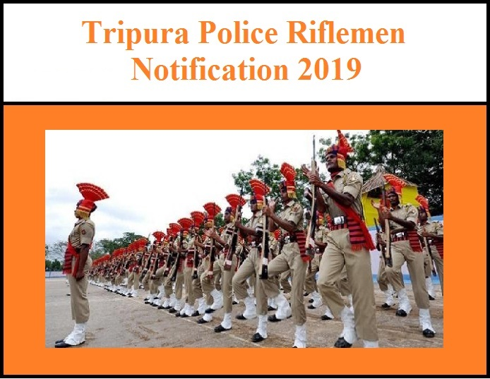 Tripura Police Riflemen Notification 2019 – 1488 Vacancies